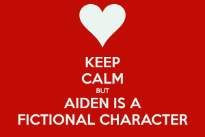 keep-calm-but-aiden-is-a-fictional-character